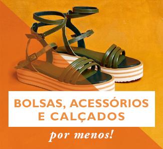 Bolsas, calçados, acessórios