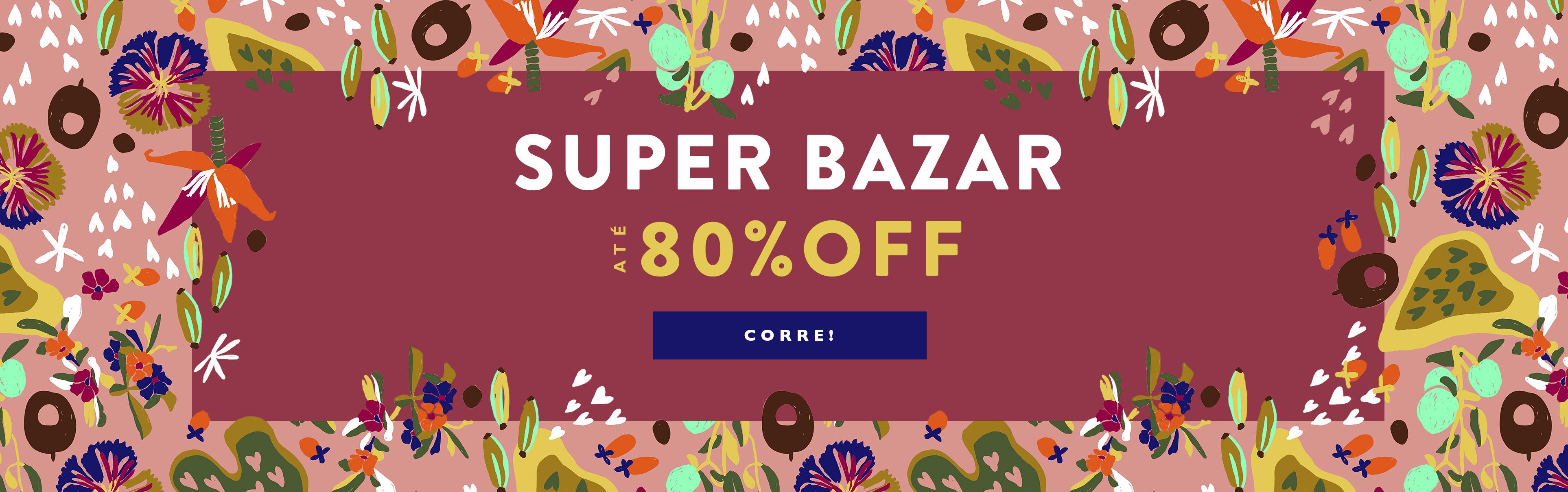 Super Bazar Até 80% Off
